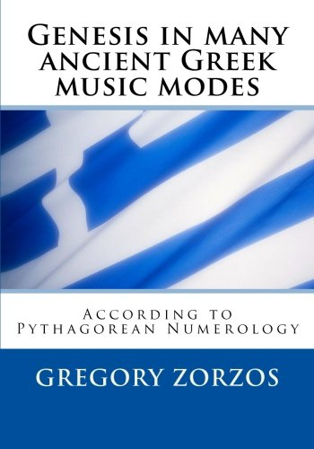 9781461175643: Genesis in many ancient Greek music modes: According to Pythagorean Numerology