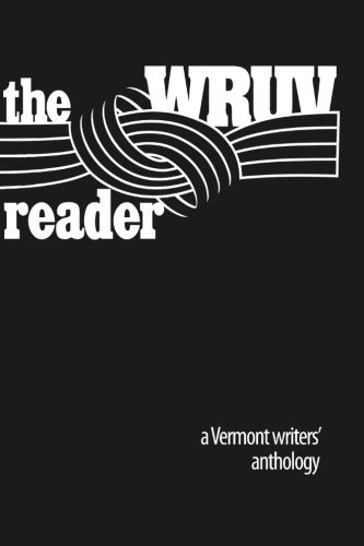 9781461176688: The WRUV Reader: An anthology of Vermont writers