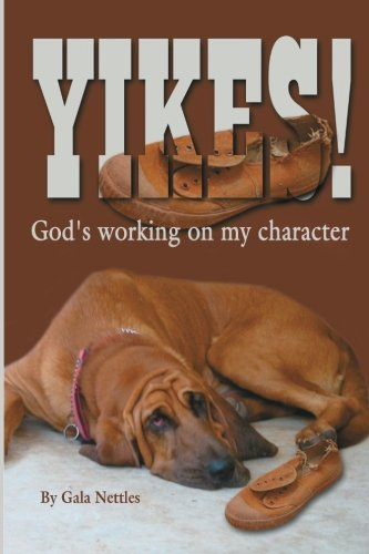 Yikes! God's Working on my Character (1461177200) by Nettles, Gala