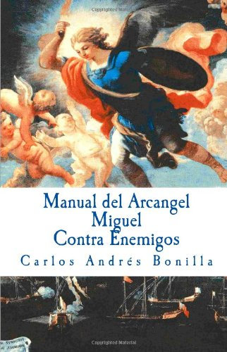 9781461177982: Manual del Arcangel Miguel Contra Enemigos: Visibles e invisibles (Spanish Edition)