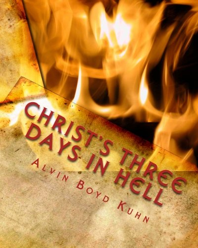 9781461180852: Christ's Three Days in Hell: Revelation of an Astounding Christian Fallacy