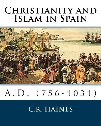 9781461186557: Christianity and Islam in Spain A.D. (756-1031)