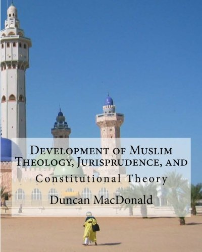 9781461190516: Development of Muslim Theology, Jurisprudence, and Constitutional Theory