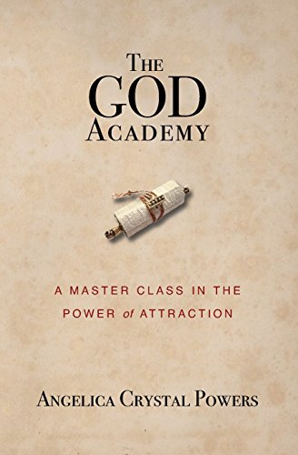 9781461193975: The God Academy: A Master Class in the Power of Attraction