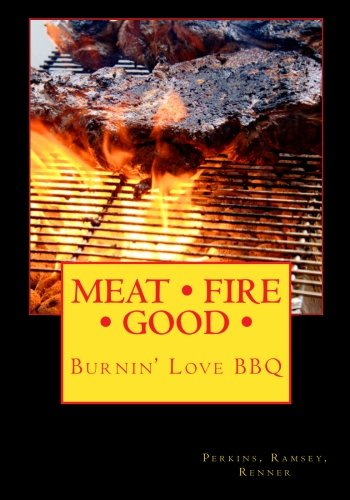 9781461194514: MEAT FIRE GOOD: Burnin' Love BBQ: Pitmaster Recipes: 2