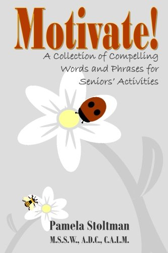 9781461196143: Motivate!: A Collection of Compelling Words and Phrases for Senior Activities