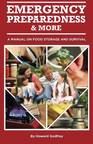 9781461196723: Emergency Preparedness and More A Manual on Food Storage and Survival