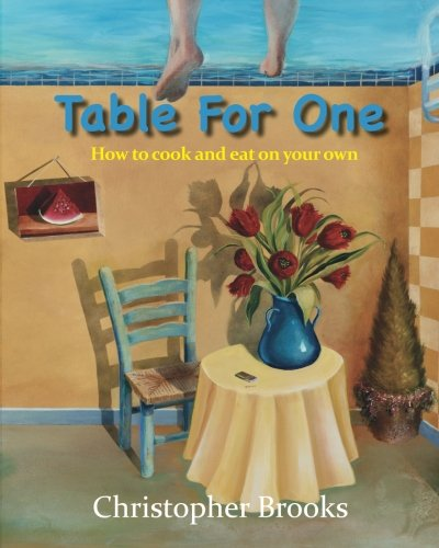 9781461197492: Table For One: How to cook and eat on your own
