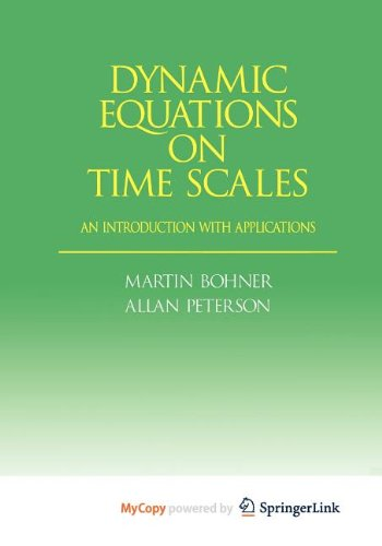 9781461202028: Dynamic Equations on Time Scales: An Introduction with Applications