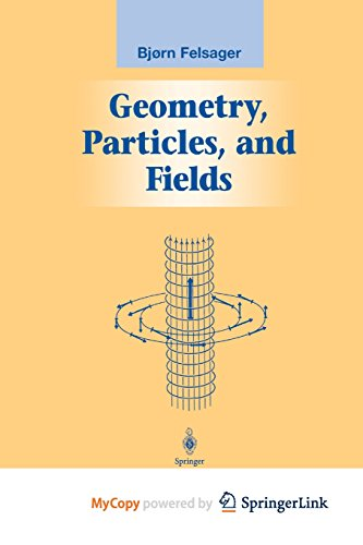 9781461206323: Geometry, Particles, and Fields