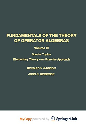 9781461232131: Fundamentals of the Theory of Operator Algebras: Special Topics Volume III Elementary Theory-An Exercise Approach
