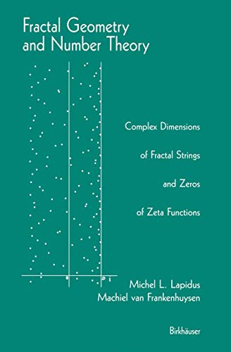Fractal Geometry and Number Theory: Complex Dimensions of Fractal Strings and Zeros of Zeta Functions (1461253160) by Lapidus, Michel; van Frankenhuysen, Machiel