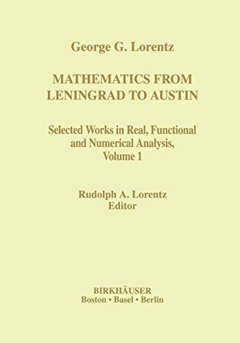 Mathematics from Leningrad to Austin: George G. Lorentz Selected Works in Real, Functional and ...