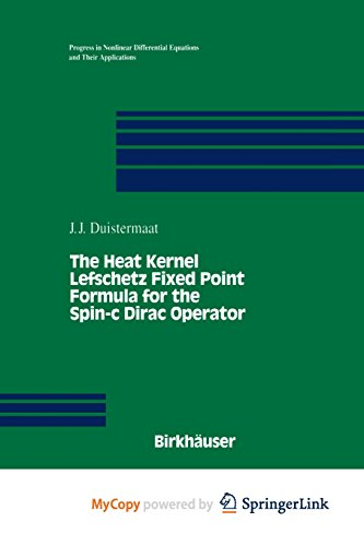 9781461253457: The Heat Kernel Lefschetz Fixed Point Formula for the Spin-c Dirac Operator