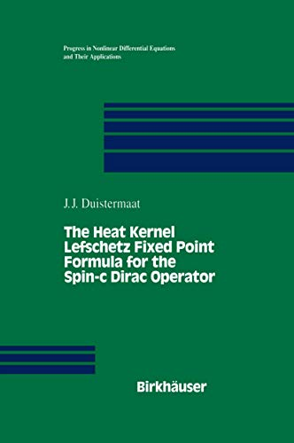 9781461253464: The Heat Kernel Lefschetz Fixed Point Formula for the Spin-c Dirac Operator (Progress in Nonlinear Differential Equations and Their Applications)