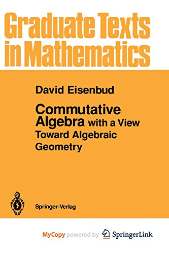 9781461253518: Commutative Algebra: with a View Toward Algebraic Geometry
