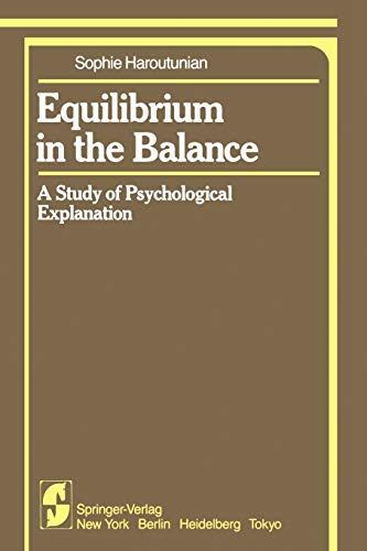 Equilibrium in the Balance: A Study of Psychological Explanation: S. Haroutunian