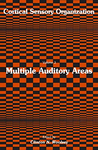 Cortical Sensory Organization: Multiple Auditory Areas: Clinton N. Woolsey