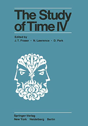 9781461259497: The Study of Time IV: Papers from the Fourth Conference of the International Society for the Study of Time, Alpbach?Austria