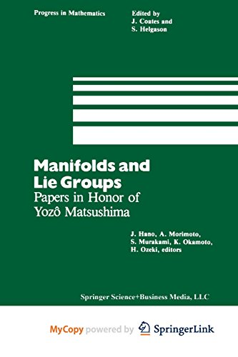 9781461259886: Manifolds and Lie Groups: Papers in Honor of Yozô Matsushima