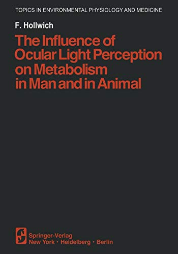 9781461261346: The Influence of Ocular Light Perception on Metabolism in Man and in Animal