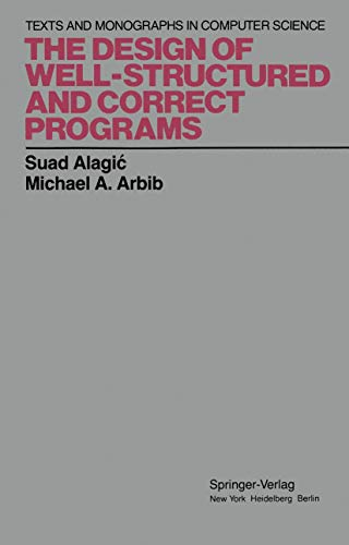 9781461262749: The Design of Well-Structured and Correct Programs (Monographs in Computer Science)