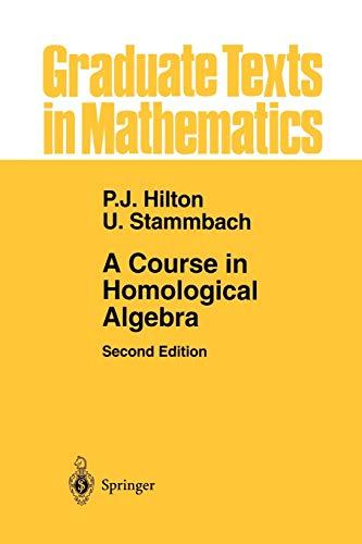 9781461264385: A Course in Homological Algebra (Graduate Texts in Mathematics)