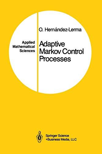 9781461264545: Adaptive Markov Control Processes (Applied Mathematical Sciences)