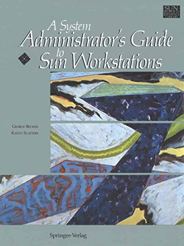 9781461264552: A System Administrator's Guide to Sun Workstations (Sun Technical Reference Library)
