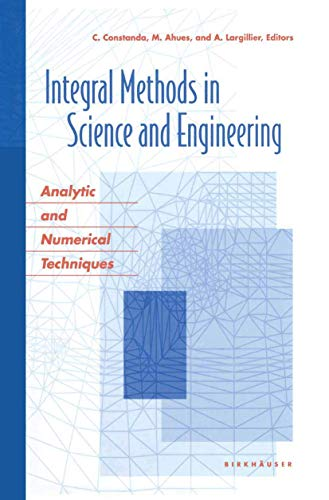 9781461264798: Integral Methods in Science and Engineering: Analytic and Numerical Techniques