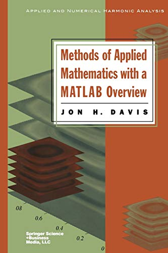 9781461264866: Methods of Applied Mathematics with a MATLAB Overview (Applied and Numerical Harmonic Analysis)