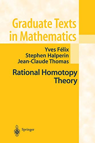 9781461265160: Rational Homotopy Theory (Graduate Texts in Mathematics)