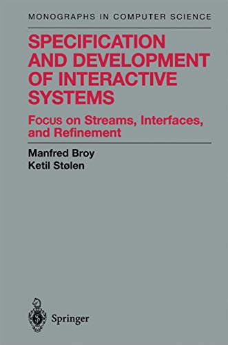 9781461265184: Specification and Development of Interactive Systems: Focus on Streams, Interfaces, and Refinement (Monographs in Computer Science)