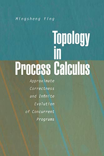 9781461265221: Topology in Process Calculus: Approximate Correctness and Infinite Evolution of Concurrent Programs