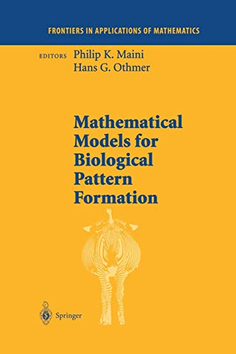 Mathematical Models for Biological Pattern Formation: PHILIP MAINI