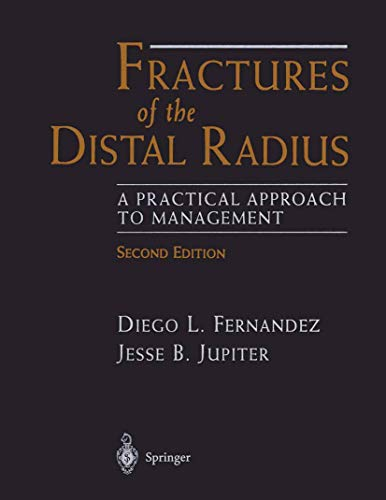 Fractures of the Distal Radius: A Practical Approach to Management (Paperback): Diego L. Fernandez,...