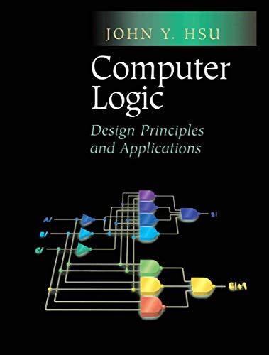 9781461265429: Computer Logic: Design Principles and Applications