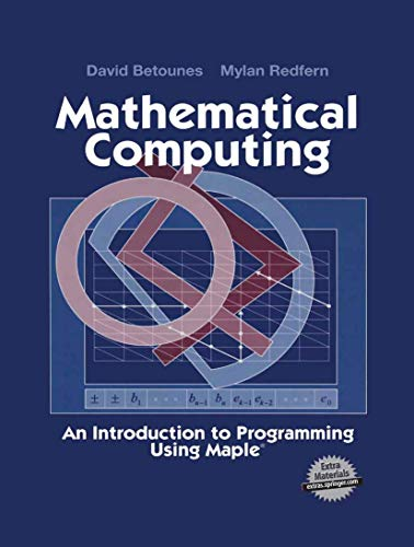 9781461265481: Mathematical Computing: An Introduction to Programming Using Maple®