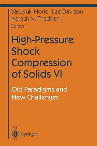 9781461265542: High-Pressure Shock Compression of Solids VI: Old Paradigms and New Challenges (Shock Wave and High Pressure Phenomena)