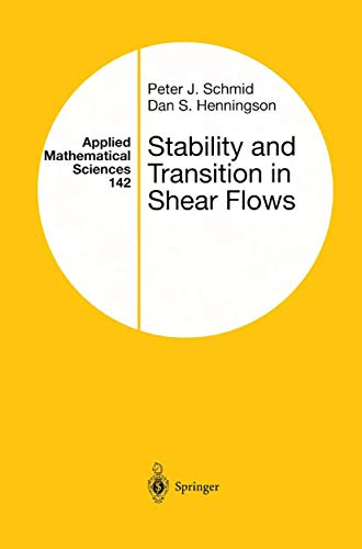 Stability and Transition in Shear Flows: PETER J. SCHMID