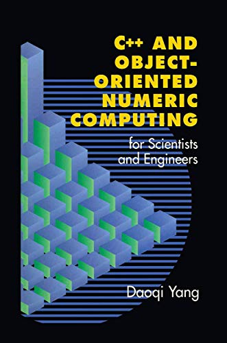 9781461265665: C++ and Object-Oriented Numeric Computing for Scientists and Engineers