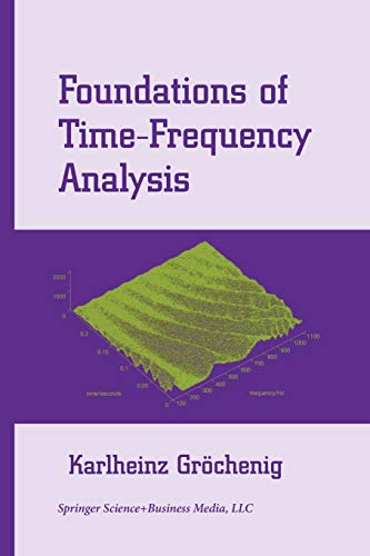 9781461265689: Foundations of Time-Frequency Analysis (Applied and Numerical Harmonic Analysis)