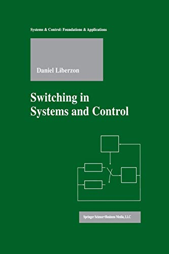 9781461265740: Switching in Systems and Control (Systems & Control: Foundations & Applications)