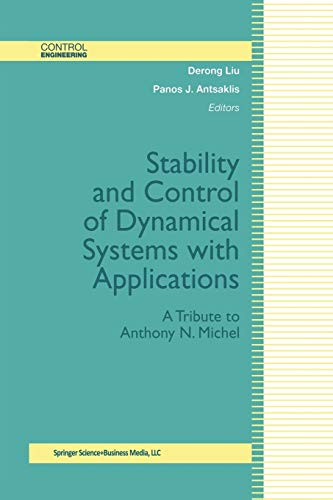 9781461265832: Stability and Control of Dynamical Systems with Applications: A Tribute to Anthony N. Michel (Control Engineering)