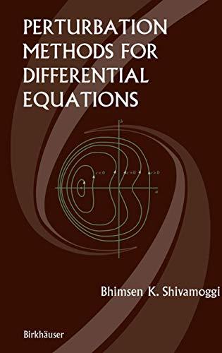Perturbation Methods for Differential Equations: Bhimsen Shivamoggi