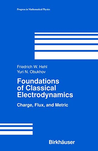 9781461265900: Foundations of Classical Electrodynamics: Charge, Flux, and Metric (Progress in Mathematical Physics)