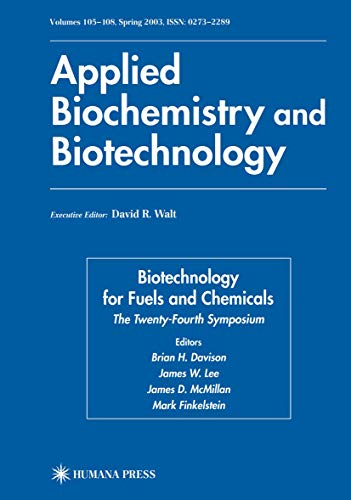 Biotechnology for Fuels and Chemicals. The Twenty-Fourth Symposium: BRIAN H. DAVISON