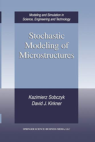 9781461266228: Stochastic Modeling of Microstructures (Modeling and Simulation in Science, Engineering and Technology)