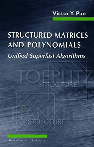 Structured Matrices and Polynomials: Unified Superfast Algorithms: Victor Pan