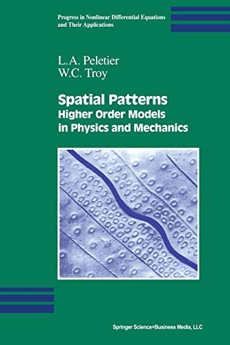9781461266280: Spatial Patterns: Higher Order Models in Physics and Mechanics (Progress in Nonlinear Differential Equations and Their Applications)